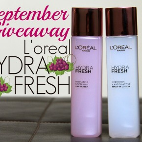 September Giveaway: Be one of the first to try the new L'oreal Hydra Fresh range!