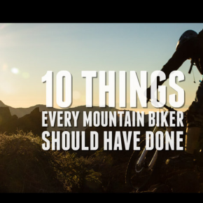 10 Things Every Mountain Biker Should Have Done – A video by Filme von Draussen