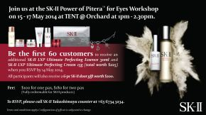 Be Part Of The Action At The Tent @ Orchard With SK-II Power of Pitera™ for Eyes Workshop
